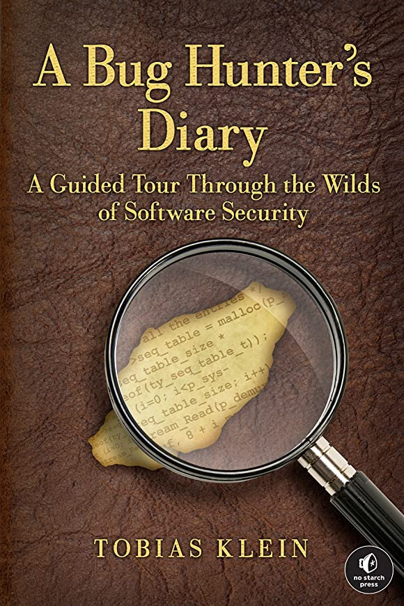 研磨剤チャートストリームA Bug Hunter's Diary: A Guided Tour Through the Wilds of Software Security (English Edition)