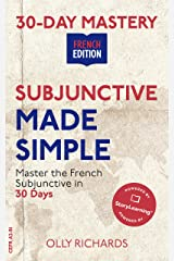 30-Day Mastery: Subjunctive Made Simple: Master the French Subjunctive in 30 Days (30-Day Mastery | French Edition) Kindle Edition