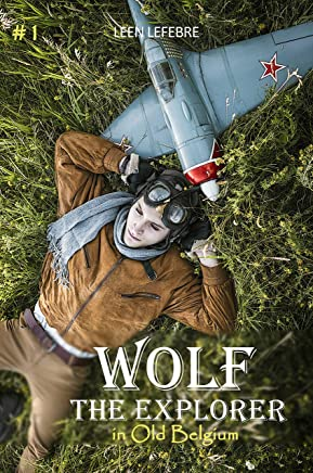 Wolf, the Explorer #1 (Wolf in Old Belgium) (YOUNG EAGLE) (English Edition)