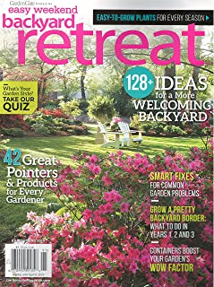 Easy Weekend Backyard Retreat Magazine Early Spring 2019