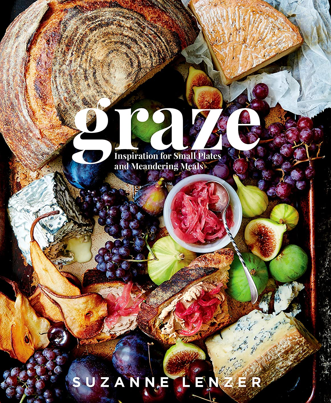Graze: Inspiration for Small Plates and Meandering Meals: A Cookbook (English Edition)