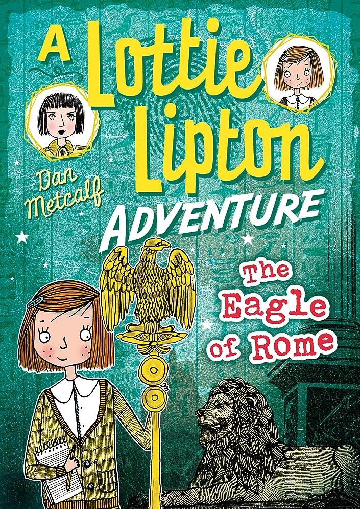 ロック承認するスプーンThe Eagle of Rome A Lottie Lipton Adventure (The Lottie Lipton Adventures) (English Edition)