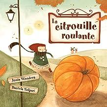 La citrouille roulante (3 ans + livre, livre pour enfants, livre d'automne, lecteur précoce, lecteur débutant, livre illus...