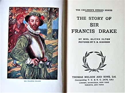 The Story of Sir Francis Drake {The Childrens Heroes Series}