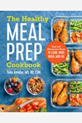 The Healthy Meal Prep Cookbook: Easy and Wholesome Meals to Cook, Prep, Grab, and Go Kindle Edition