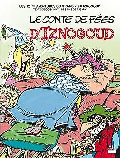 Iznogoud - tome 12 - Le conte de fées d'Iznogoud (French Edition)
