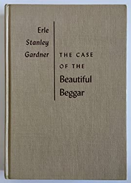 The Case of the Beautiful Beggar A Perry Mason Mystery