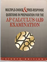 Student's Solutions Manual To Accompany Multiple-Choice & Free-Response Questions In Preparation For The AP Calculus (AB) Examination 8th Eighth Edition