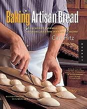 Baking Artisan Bread: 10 Expert Formulas for Baking Better Bread at Home