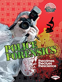 Police Forensics (On the Radar: Defend and Protect)