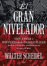 El gran nivelador: Violencia e historia de la desigualdad desde la Edad de Piedra hasta el siglo XXI (Spanish Edition)