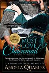 Must Love Chainmail: A Time Travel Romance (Must Love Series Book 2) Kindle Edition