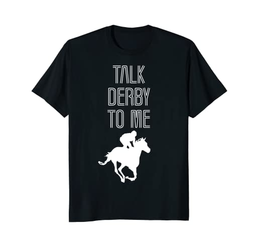 fe8fa357a6 Image Unavailable. Image not available for. Color: Talk Derby to Me Shirt - Funny  Horse Racing Tee for Women