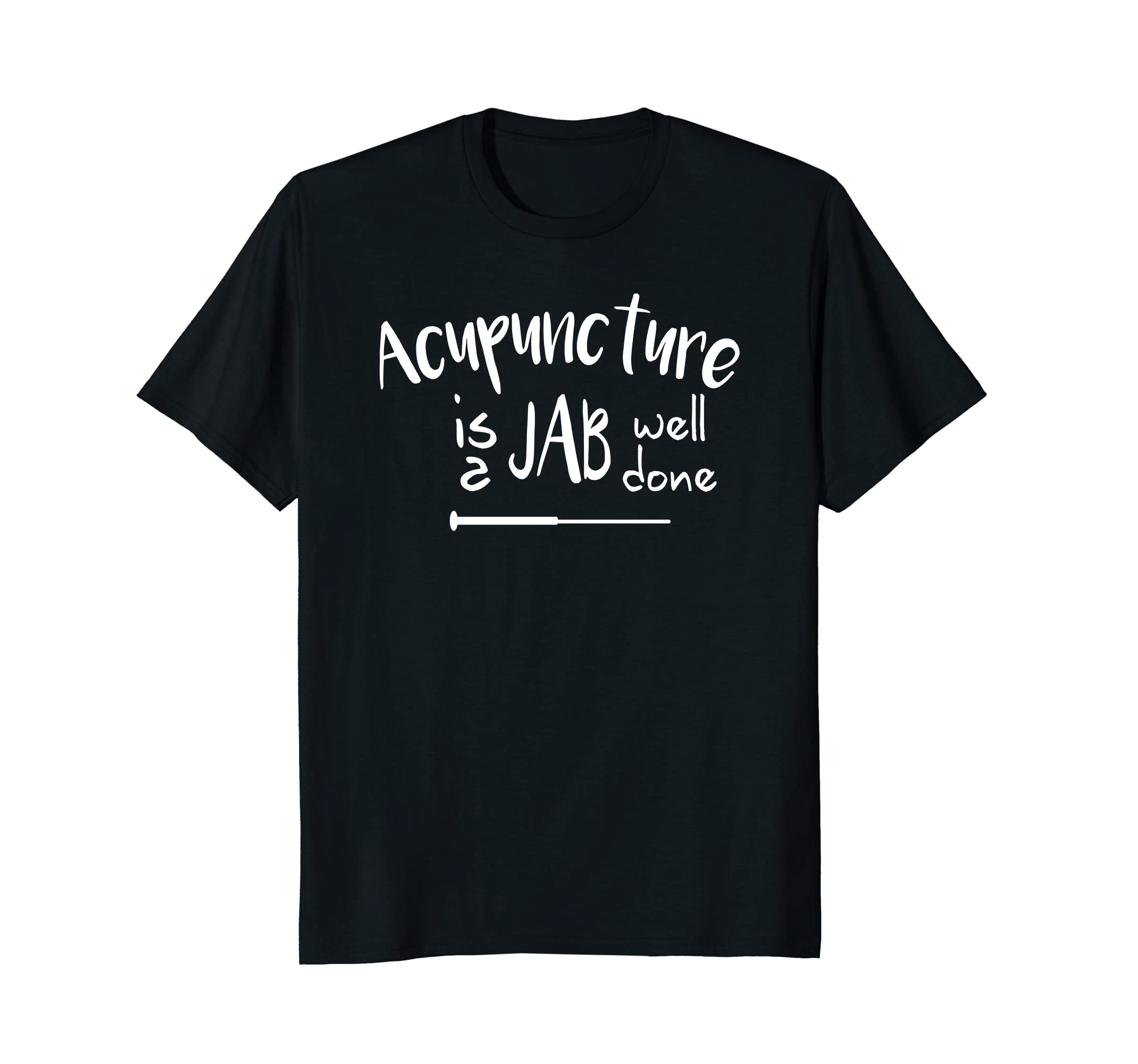 Acupuncture Jab Well Done Shirt and Gift for Acupuncturists