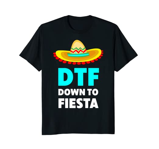 6c8e400d0 Image Unavailable. Image not available for. Color: Down To Fiesta DTF - Funny  Cinco De Mayo T-Shirt