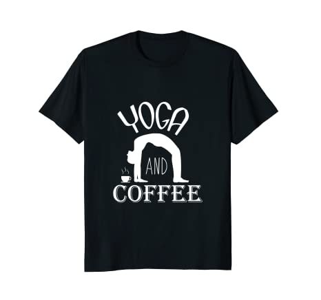 Amazon.com: Yoga And Coffee Tshirt For People Who Love That ...