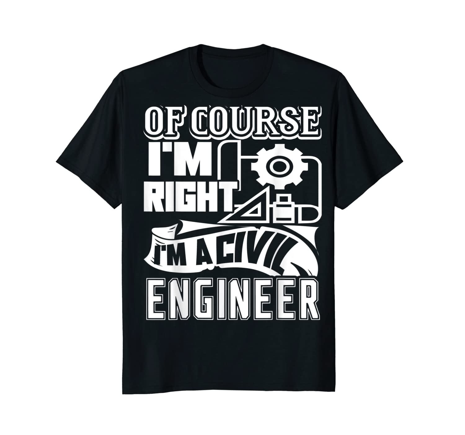 2e8e2abd2 Perfect Gift Civil Engineer - I'm A Civil Engineer T shirts Need Funny  TShirt
