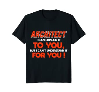Funny Architect Shirts Great Gifts For Architecture Lovers