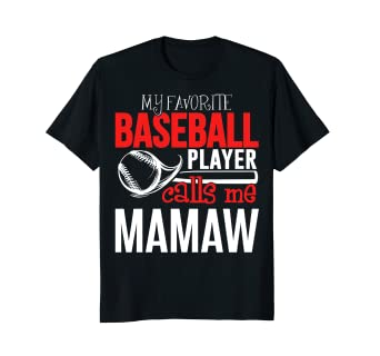 96dd17f2f Image Unavailable. Image not available for. Color: Baseball Mamaw T-Shirt - My  Favorite Player Calls Me