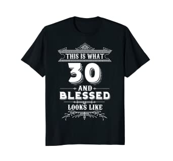 Funny T Shirt For 30 Year Old Man Woman Happy Birthday Gifts