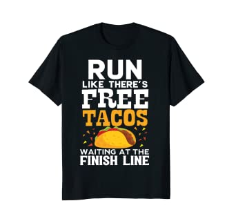 e8047d6425b6a Image Unavailable. Image not available for. Color  Run Like There s Free  Tacos Waiting ...