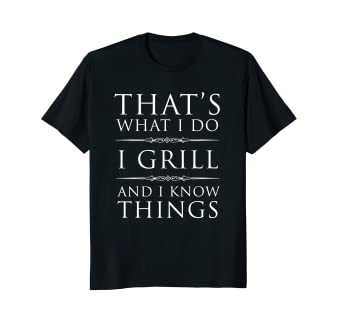 Amazon.com: I parrilla y I KNOW Things – playera Funny ...