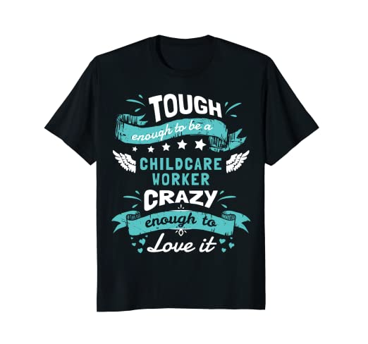 Amazon Childcare Worker Quotes Shirt Childcare Worker Gifts Interesting Childcare Quotes
