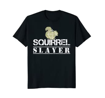 7b8796fa Image Unavailable. Image not available for. Color: Squirrel Slayer Funny Hunting  Tshirt ...