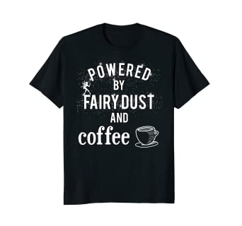 7db2f613 Image Unavailable. Image not available for. Color: Powered By Fairy Dust  And Coffee Funny T-Shirt