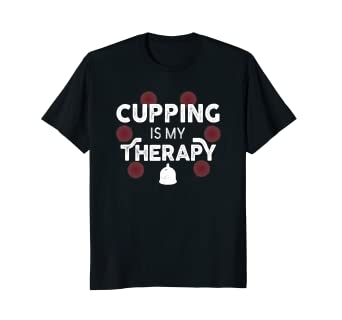 5e8850ae92c Amazon.com  Cupping Is My Therapy T-Shirt - Alternative Medicine Tee ...