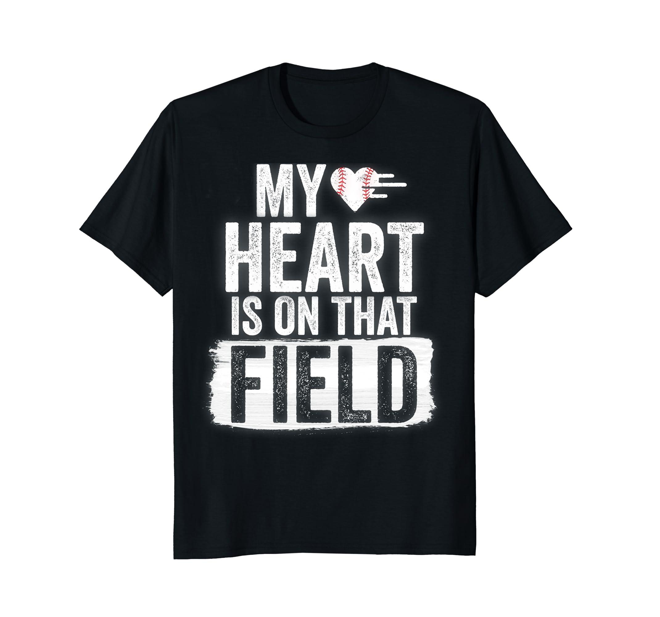 My Heart is on That Field Baseball T-Shirt
