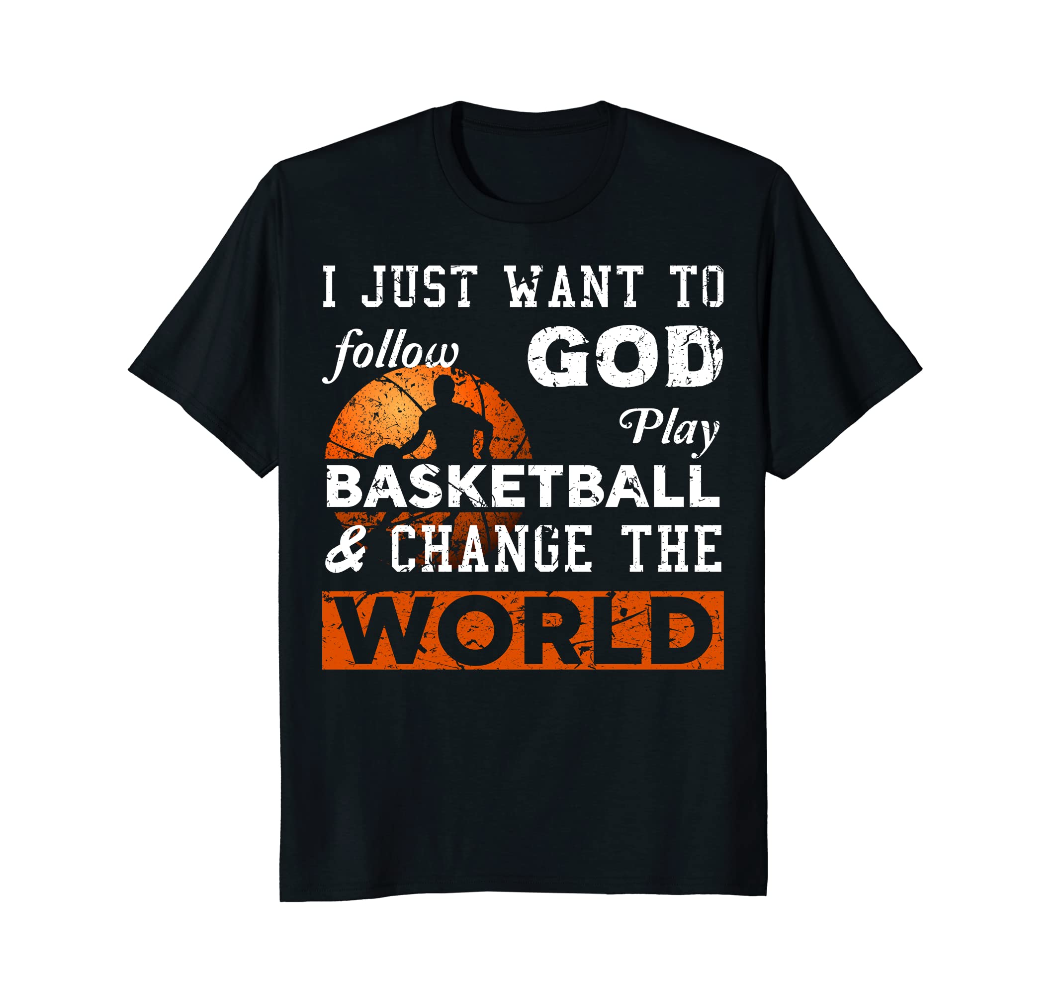 Play Basketball And Change The World Funny T-shirt