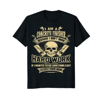 eef8560c4 Image Unavailable. Image not available for. Color: Concrete Finisher Funny  Shirt. Roll over image to ...