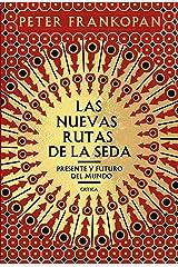 Las nuevas rutas de la seda: Presente y futuro del mundo (Spanish Edition) Format Kindle