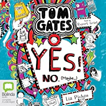 Yes! No (Maybe...): Tom Gates, Book 8