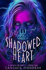 Shadowed Heart: A Dark Reverse Harem Romance (A Death So Sweet Book 1) Kindle Edition