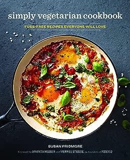 The Simply Vegetarian Cookbook: Fuss-Free Recipes Everyone Will Love