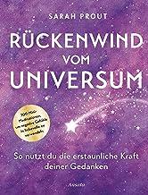 Rückenwind vom Universum: So nutzt du die erstaunliche Kraft deiner Gedanken. 200 Mini-Meditationen, um negative Gefühle in liebevolle zu verwandeln. Mit Lesebändchen (German Edition)