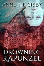 Drowning Rapunzel (English Edition)