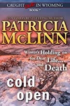 Cold Open (Caught Dead in Wyoming, Book 7)