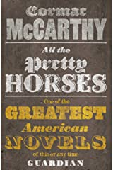 All the Pretty Horses (Border Trilogy Book 1) Kindle Edition