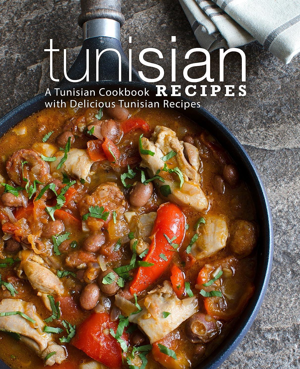 フロント差別する虐待Tunisian Recipes: A Tunisian Cookbook with Delicious Tunisian Recipes (English Edition)
