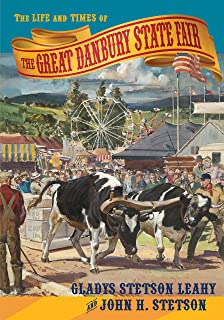 The Life and Times of the Great Danbury State Fair
