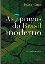 As 7 pragas do Brasil moderno
