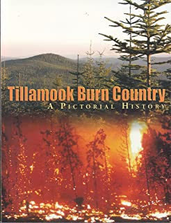 Tillamook Burn Country A Pictorial History