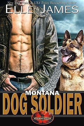 Montana Dog Soldier (Brotherhood Protectors Book 6)