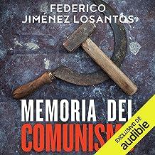 Memoria del comunismo [Memory of Communism]: De Lenin a Podemos [From Lenin to Podemos]
