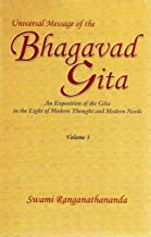 Universal Message of the Bhagavad Gita: An Exposition of the Gita in the Light of Modern Thought and Modern Needs, Volume 3