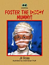 Foster the Mummy (Dummy) (The Shenanigans Series Book 2)