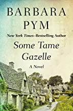 Some Tame Gazelle: A Novel (Virago Modern Classics)